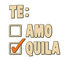 Te Amo Tequila Spanish Choice Photographic Print