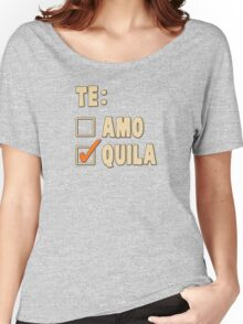 Te Amo Tequila Spanish Choice Women's Relaxed Fit T-Shirt