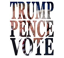 Donald Trump selects Mike Pence as VP - Vote Photographic Print
