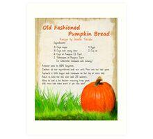 Good Old Fashioned Pumpkin Bread Art Print