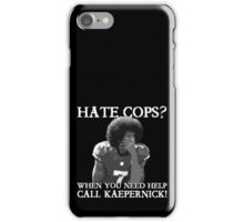 Support Police T-Shirt: Hate Cops - Call Kaepernick iPhone Case/Skin