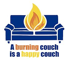 A Burning Couch is a Happy Couch by EJTees