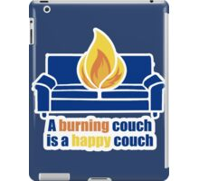 A Burning Couch is a Happy Couch iPad Case/Skin