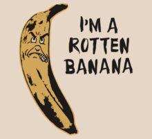 I'm A Rotten Banana by TheShirtYurt