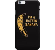 I'm A Rotten Banana iPhone Case/Skin
