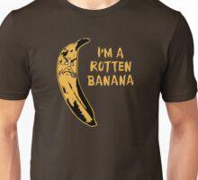 I'm A Rotten Banana Unisex T-Shirt