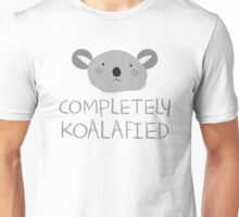 Completely KOALA-FIED (qualified) Unisex T-Shirt
