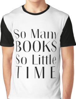So Many Books So Little Time Graphic T-Shirt