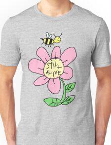 STILL ALIVE Unisex T-Shirt