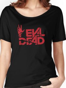 Evil Dead Funny Women's Relaxed Fit T-Shirt