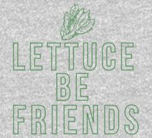 Lettuce be friends - vegans One Piece - Short Sleeve