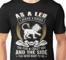 As A Leo I Have 3 Sides T-Shirts Unisex T-Shirt