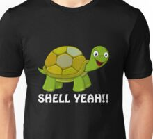 Shell Yeah!! Turtle Unisex T-Shirt