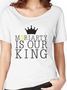 Moriarty Is Our King Women's Relaxed Fit T-Shirt