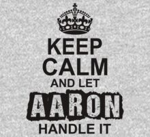 Keep Calm And Let Aaron Handle It by 2E1K