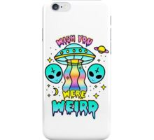 Wish You Were Weird iPhone Case/Skin