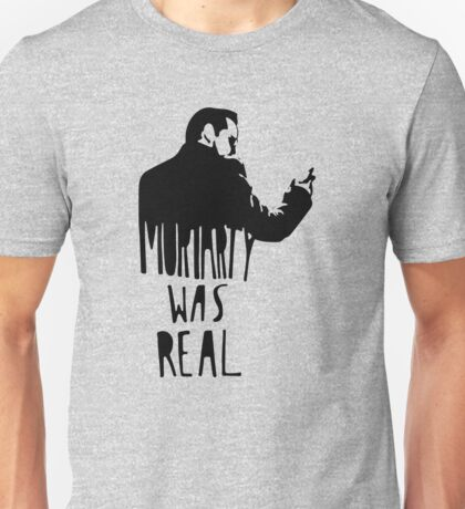 Moriarty Was Real Funny Unisex T-Shirt