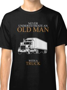 Never Underestimate An Old Man Truck Gift For Daddy Or Husband Classic T-Shirt