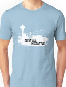See It All In Seattle Unisex T-Shirt