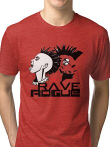 ROGUE RAVE Tri-blend T-Shirt