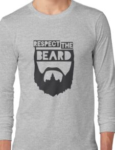 RESPECT THE BEARD FUNNY Long Sleeve T-Shirt