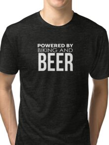 Powered by biking and beer Tri-blend T-Shirt
