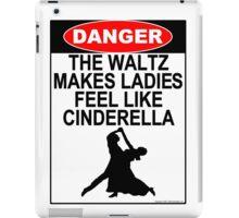 The Waltz Makes Ladies Feel Like Cinderella iPad Case/Skin