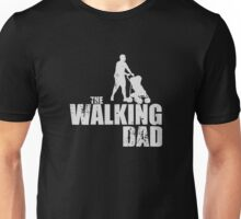 The Walking Dad Funny Unisex T-Shirt