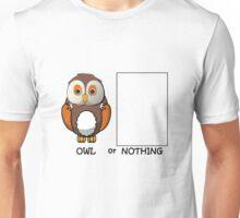 Owl or Nothing Pun Unisex T-Shirt