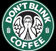 Dont Blink Coffee by Blazemakara
