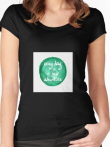 Quote - Every day is a new adventure Women's Fitted Scoop T-Shirt