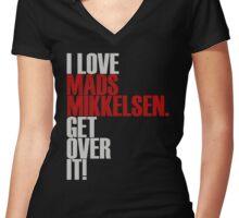 I love Mads Mikkelsen get over it! Women's Fitted V-Neck T-Shirt