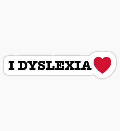 I dyslexia heart Sticker