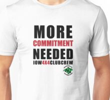 More Commitment Needed Unisex T-Shirt