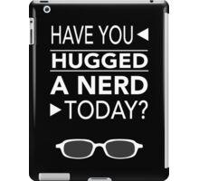 Hug a Nerd! iPad Case/Skin