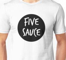 five sauce  Unisex T-Shirt
