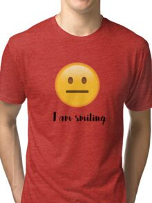 I am smiling Tri-blend T-Shirt