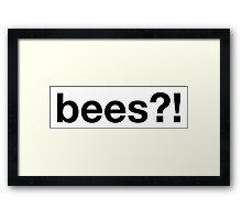 bees!? Framed Print