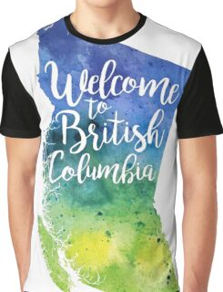 British Columbia Watercolor Map - Welcome to British Columbia Hand Lettering - Giclee Print of Original Art Graphic T-Shirt