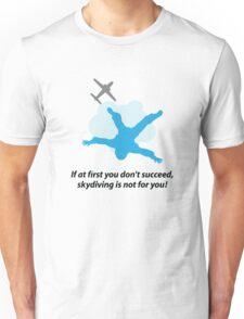 Unlucky should not go skydiving Unisex T-Shirt