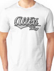 It's an Allen Thing Family Name T-Shirt Unisex T-Shirt