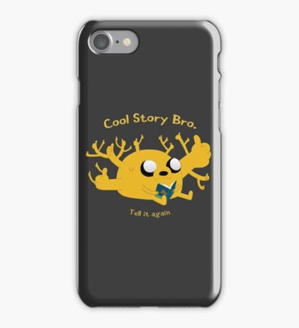 Cool story bro. - Jake - Adventure Time iPhone Case/Skin