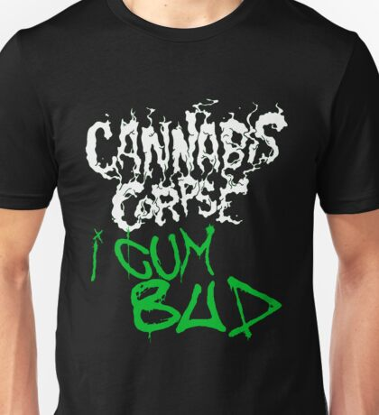 Cannabis Corpse - I Cum Bud (Fanmade Merch, White letters) Unisex T-Shirt
