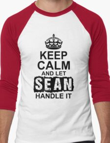 Keep Calm And Let Sean Handle It T-Shirt