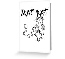 The Mat Rat Greeting Card