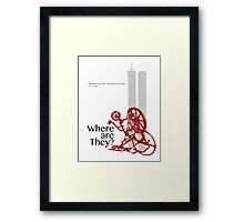 9/11 Where are they? Framed Print