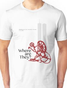 9/11 Where are they? Unisex T-Shirt