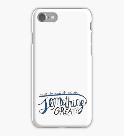 Something Great iPhone Case/Skin