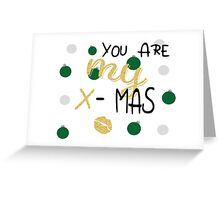 You are my xmas Greeting Card