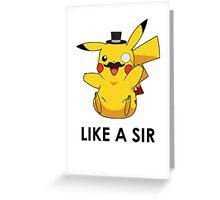 Like a Sir (Pikachu) Greeting Card